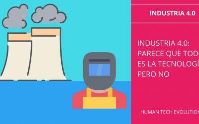 Industria 4.0: Va de tecnología, pero no solo es eso