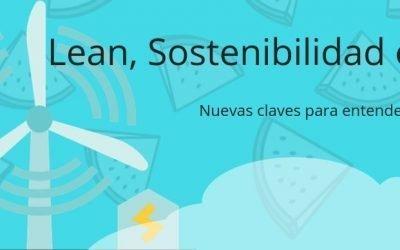 Lean, Sostenibilidad e I4.0: Nuevas claves para entender la excelencia operacional
